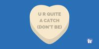 u r quite a catch